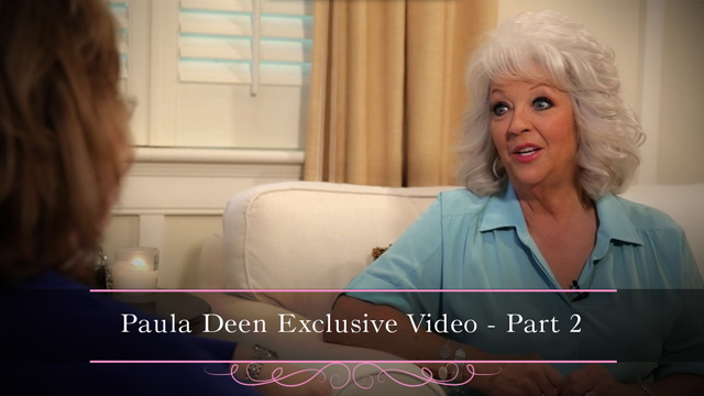 Paula Deen Exclusive Video - Part 2